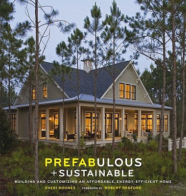 Prefabulous + Sustainable By Koones, Sheri/ Redford, Robert (FRW)