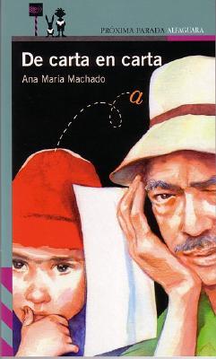 De Carta En Carta By Machado, Ana Maria/ Basulto, Rita (ILT)